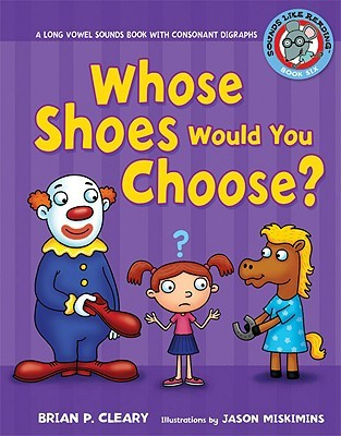 Whose Shoes Would You Choose?: A Long Vowel Sounds Book with Consonant Digraphs