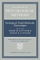 Handbook of Phycological Methods: Volume 4: Ecological Field Methods: Macroalgae