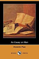 an essay on man by alexander pope an essay on man all editions add a new edition combine