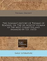 The Pleasant History of Thomas of Reading, Or, the Six Worthy Yeoman of the West Corrected and Inlarged by T.D. (1672)