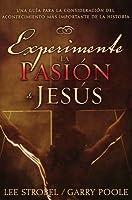 Experimente la pasion de Jesus: A discussion guide on history's most important event (None) (Spanish Edition)