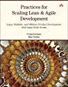 Practices for Scaling Lean & Agile Development by Craig Larman