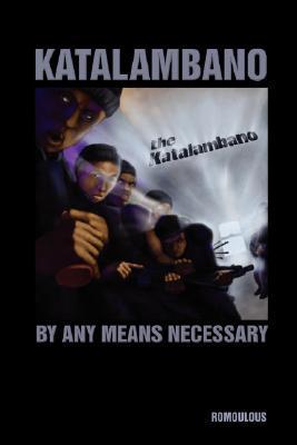 Katalambano by Any Means Necessary