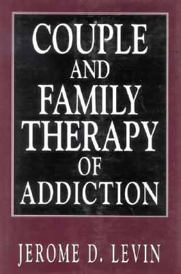 Couple and Family Therapy of Addiction