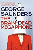 george saunders braindead megaphone essays Braindead megaphone essay online braindead megaphone essay online the braindead megaphone essays by george saunders 6 who will handle critical tasks like selling, ordering, bookkeeping, marketing, and shippingneed essay sample on the braindead megaphone.