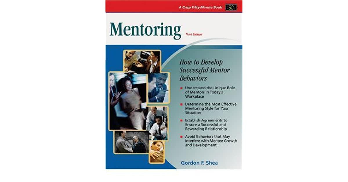 Crisp Mentoring Third Edition How To Develop Successful Mentor