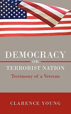 Democracy or Terrorist Nation: Testimony of a Veteran