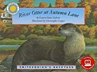 River Otter at Autumn Lane (Smithsonian's Backyard Book) (with easy to download e-book & audiobook)