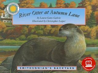 River Otter at Autumn Lane (Smithsonian's Backyard Book)