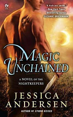 Magic Unchained (The Nightkeepers, #7)  by  Jessica Andersen