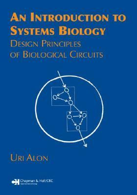 An Introduction to Systems Biology by Uri Alon