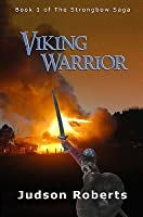 Viking Warrior: Book 1 of the Strongbow Saga