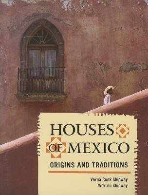Houses of Mexico: Origins and Traditions