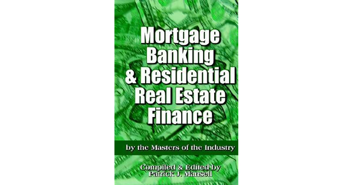 Mortgage Banking and Residential Real Estate Finance by