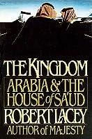 The Kingdom: Arabia and the House of Sa'ud