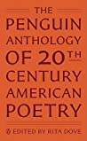 The Penguin Anthology of Twentieth-Century American Poetry by Rita Dove
