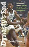 Dynasty's End: Bill Russell and The1968-69 World Champion Boston Celtics