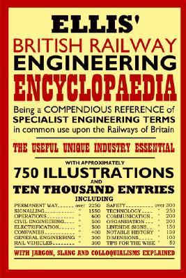 Ellis' British Railway Engineering Encyclopaedia by Iain, Ellis