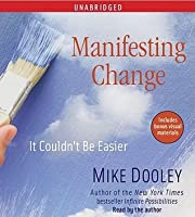 Manifesting Change: It Couldn't Be Easier