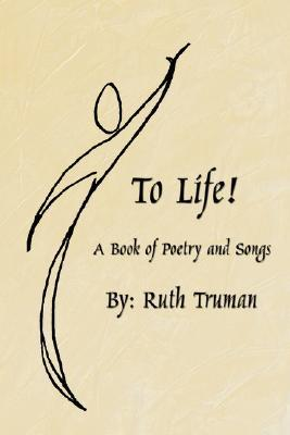 To Life!: A Book of Poetry and Songs