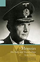 The Memoirs of Karl Dönitz: Ten Year and Twenty Days