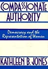 Compassionate Authority: Democracy And The Representation Of Women