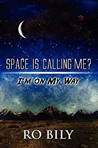 Space Is Calling Me?: I'm on My Way