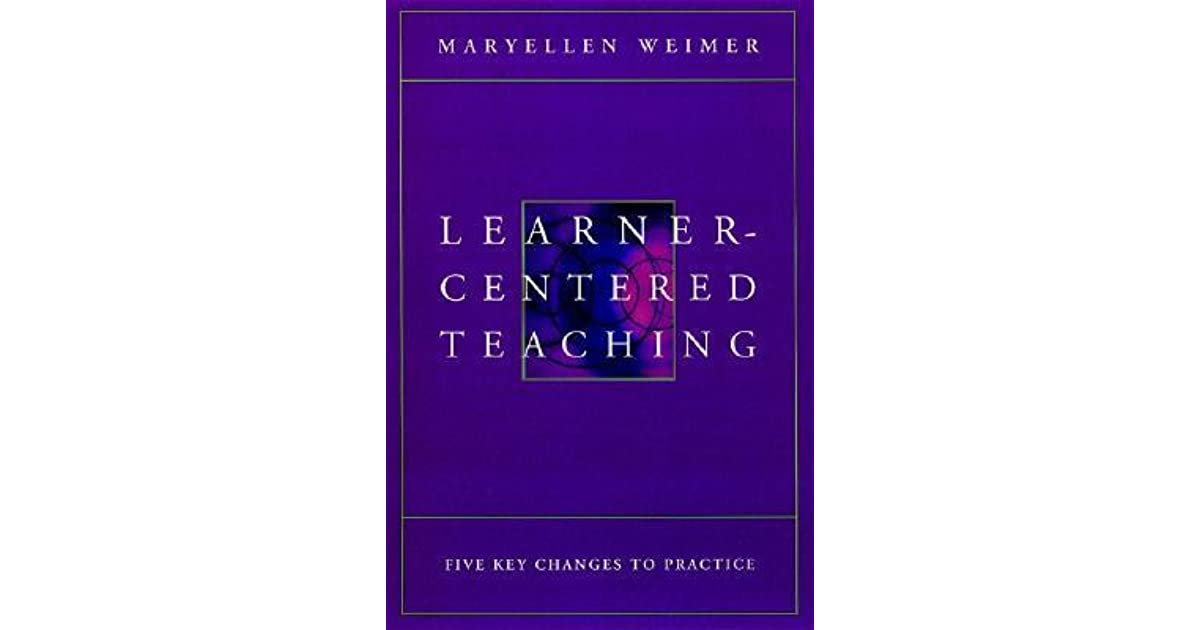 Learner Centered Teaching By Maryellen Weimer