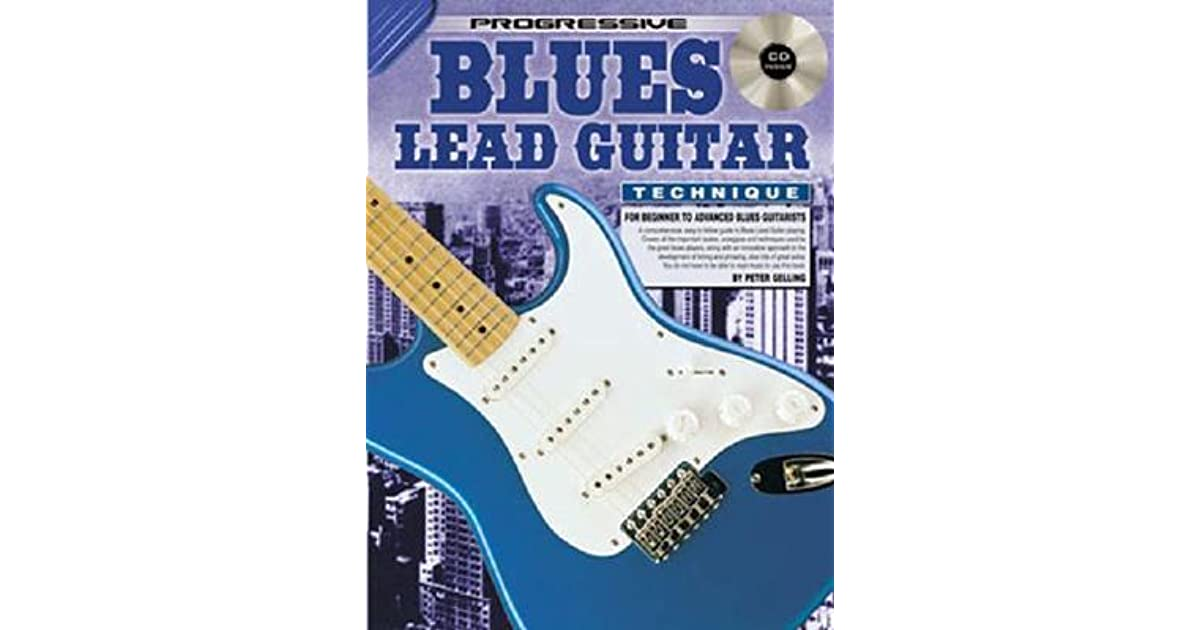 Blues Lead Guitar Technique Bkcd For Beginner To Advanced Blues