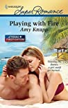 Playing with Fire (Texas Firefighters #1)