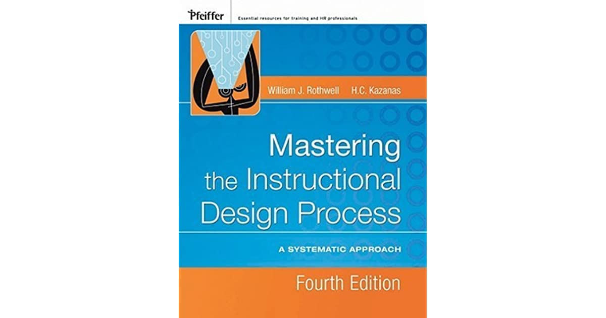 Mastering The Instructional Design Process A Systematic Approach By William J Rothwell