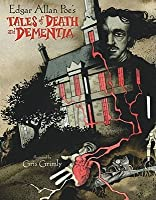 Edgar Allan Poe's Tales of Death and Dementia. Illustrated by Gris Grimly