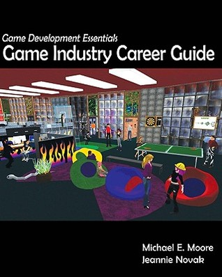 Game Development Essentials: Game Industry Career Guide by