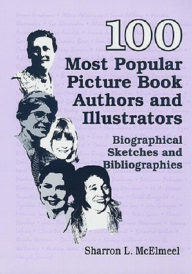 100-Most-Popular-Picture-Book-Authors-and-Illustrators-Biographical-Sketches-and-Bibliographies