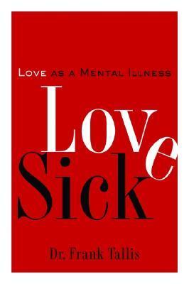 Love Sick: Love as a Mental Illness
