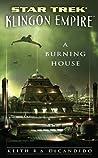 A Burning House (Star Trek: Klingon Empire #1)