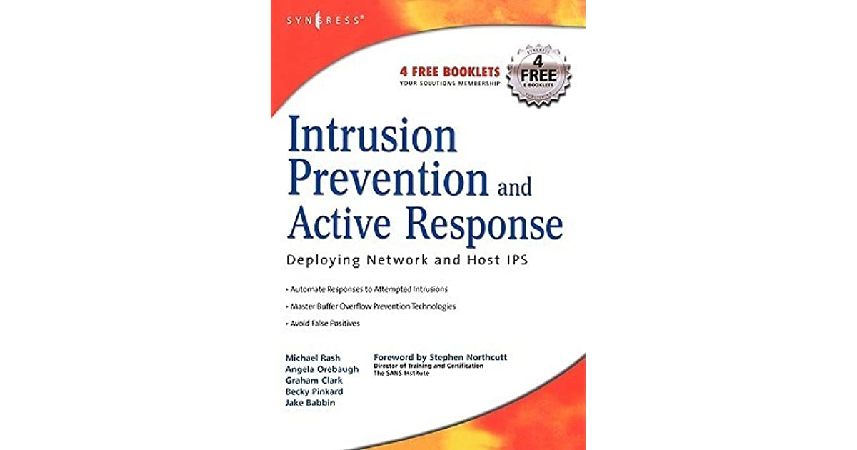 Intrusion Prevention and Active Response. Deploying Network and Host IPS