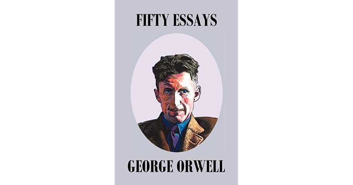 essay cancer awareness Fifty Orwell Essays (Orwell George)