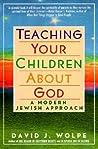 Teaching Your Children About God: A Modern Jewish Approach