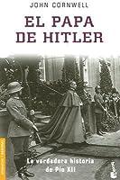 El Papa de Hitler: La Verdadera Historia de Pio XII