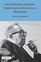 Leo Strauss And The Theological Political Problem