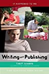 Writing and Publishing by Tina P. Schwartz