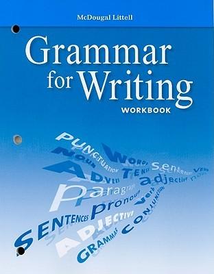 Grammar for Writing Workbook, Grade 10 by McDougal Littell