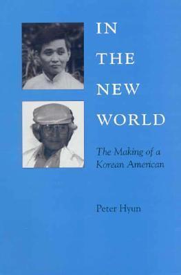 In the New World  The Making of a Korean American (Kolowalu Books)