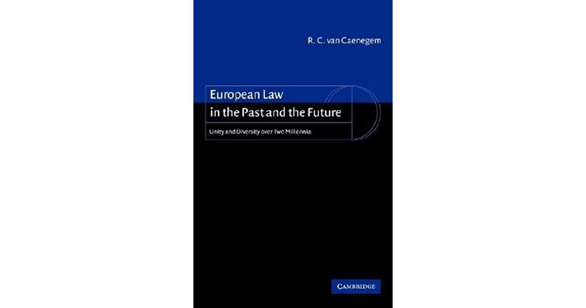 European Law in the Past and the Future: Unity and