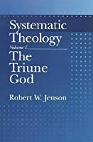 Systematic Theology: Volume 1: The Triune God (Systematic Theology (Oxford Hardcover)) (Vol 1)