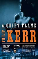 A Quiet Flame (Bernie Gunther, #5)