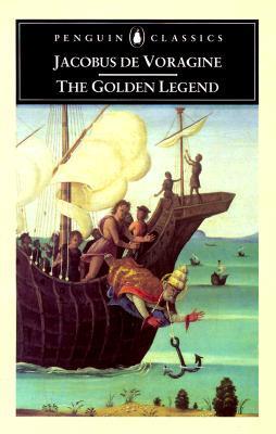 The Golden Legend by Jacobus de Voragine