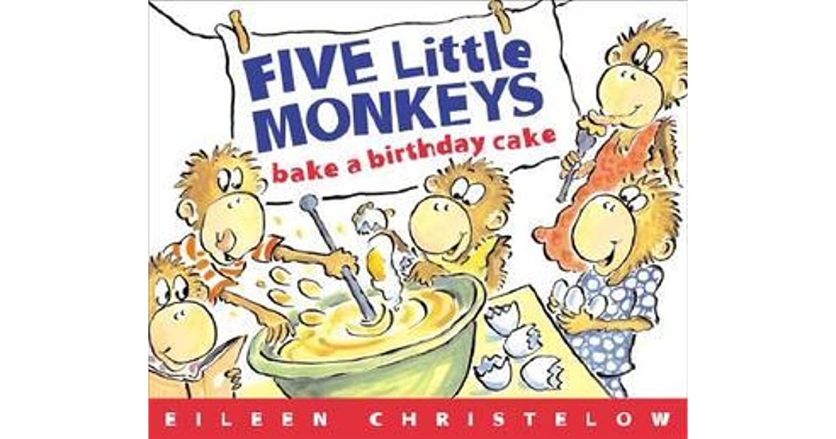 Swell Five Little Monkeys Bake A Birthday Cake By Eileen Christelow Funny Birthday Cards Online Inifofree Goldxyz