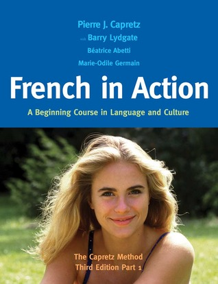 A Beginning Course in Language and Culture Audiocassettes Part 1 French in Action Second Edition